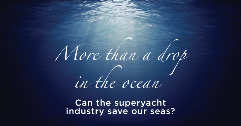 Superyacht industry to save the ocean